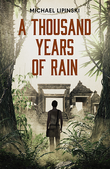 A Thousand Years of Rain by Michael Lipinski